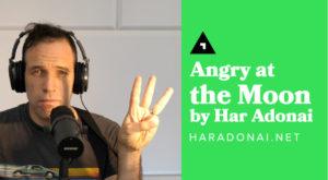 har-adonai-angry-at-the-moon
