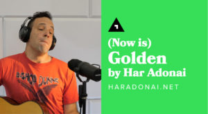 har-adonai-now-is-golden