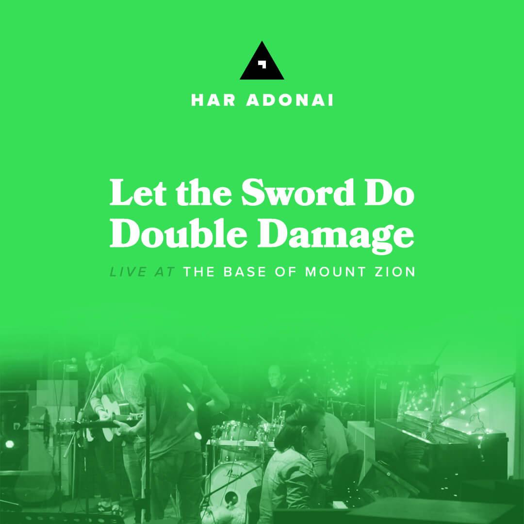 har-adonai-let-the-sword-do-double-damage-live